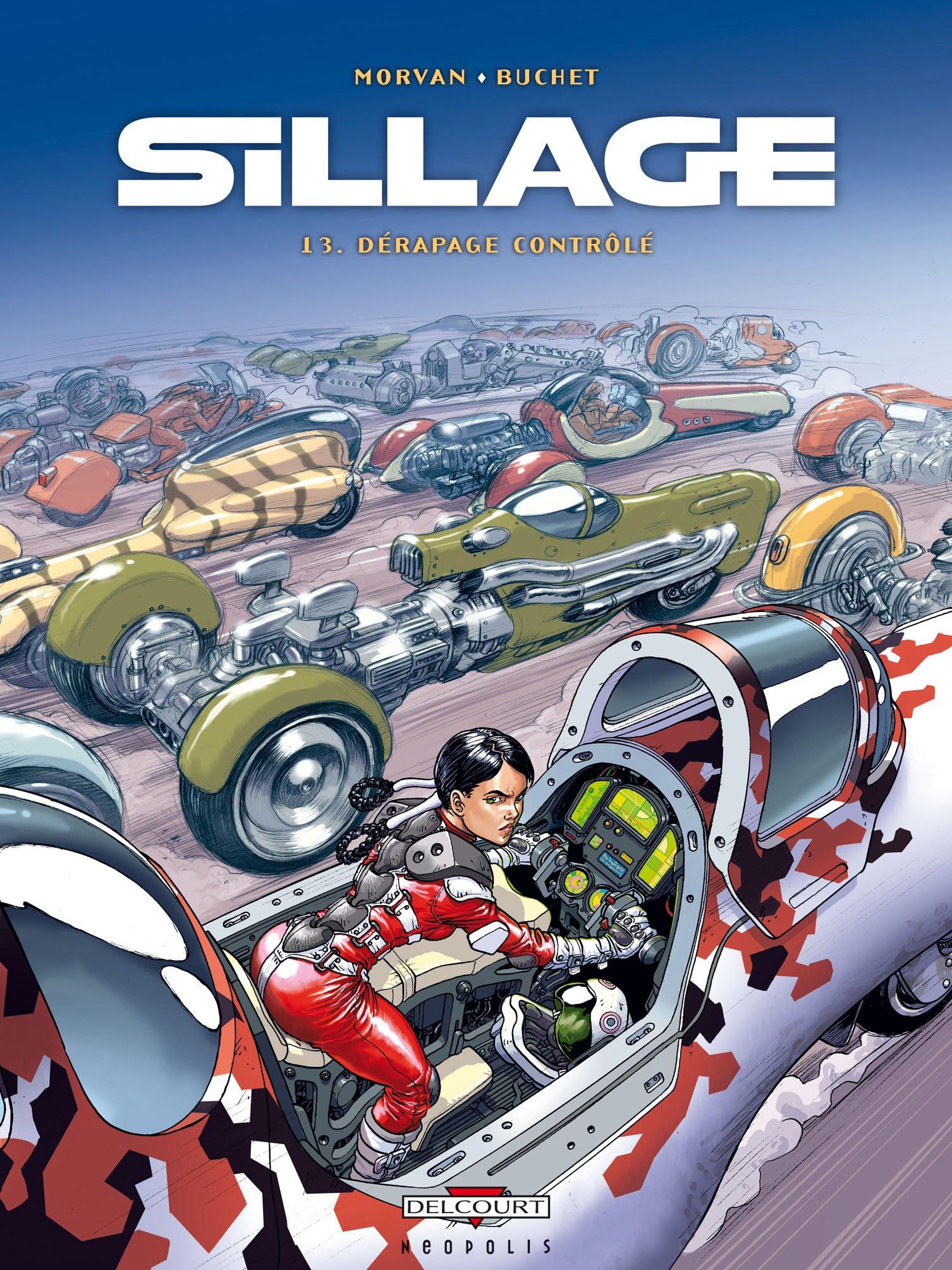 Sillage T13 Dérapage contrôlé Album – 29 septembre 2010 Jean-David Morvan Philippe Buchet Delcourt 2756019976