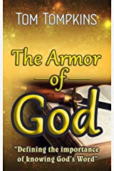 The Armor of God: Defining the importance of knowing God's Word Kindle Edition