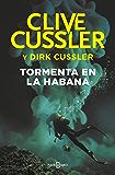 Tormenta en La Habana (Dirk Pitt 23)