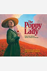 The Poppy Lady: Moina Belle Michael and Her Tribute to Veterans Kindle Edition