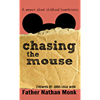 Chasing the Mouse: A Memoir About Childhood Homelessness (English Edition)