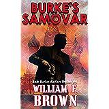 Burke's Samovar: Bob Burke Suspense Thriller #4 (Bob Burke Action Adventure Novels)