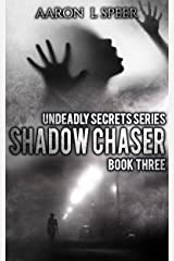 Shadow Chaser (Undeadly Secrets Book 3) Kindle Edition
