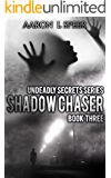 Shadow Chaser (Undeadly Secrets Book 3)