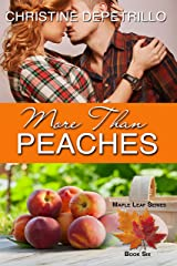 More Than Peaches (The Maple Leaf Series Book 6) Kindle Edition