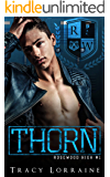 THORN: A High School Bully Romance (Rosewood Book 1)