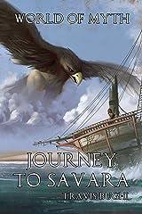 Journey to Savara (World of Myth Book 4) Kindle Edition