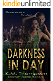 Darkness In Day (Daylight Book 2)