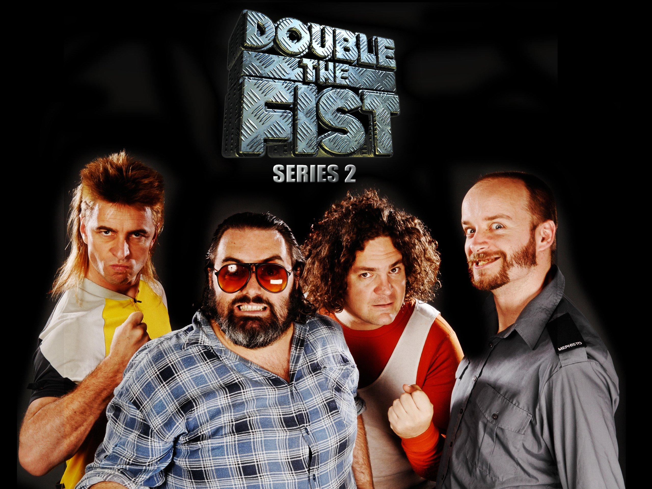 You were double the fist season 2 good idea