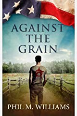 Against the Grain Kindle Edition