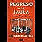 Regreso a la jaula: El fracaso de López Obrador
