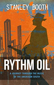 Rythm Oil: A Journey Through The Music Of The American South