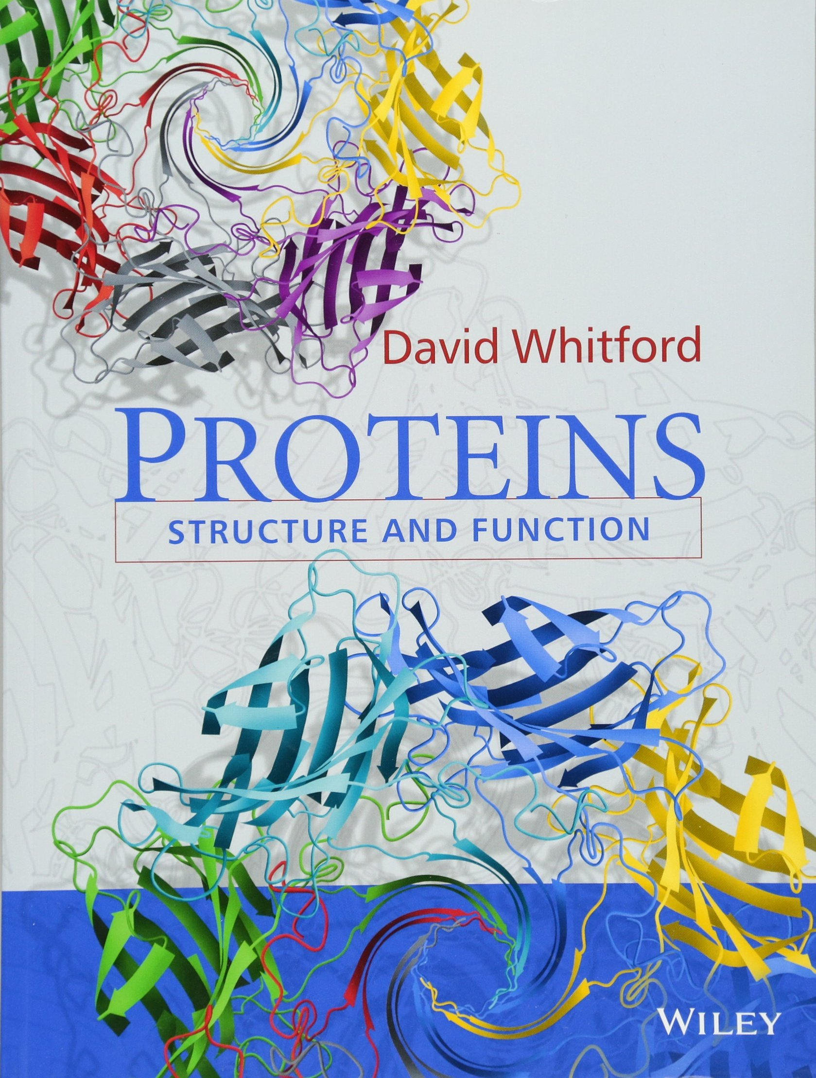 Proteins: Structure and Function by Wiley