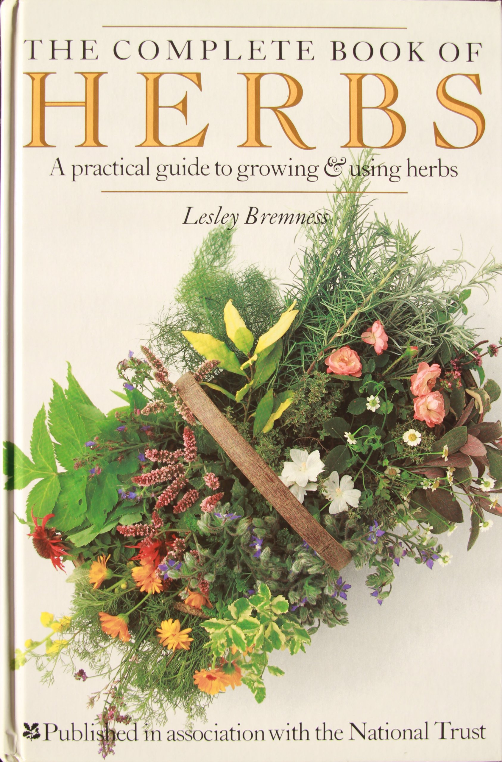 The Complete Book of Herbs: A Practical Guide to Growing and Using Herbs