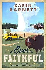 Ever Faithful: A Vintage National Parks Novel Paperback