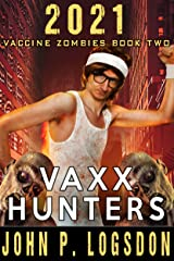 Vaxx Hunters (2021 Vaccine Zombies Book 2) Kindle Edition