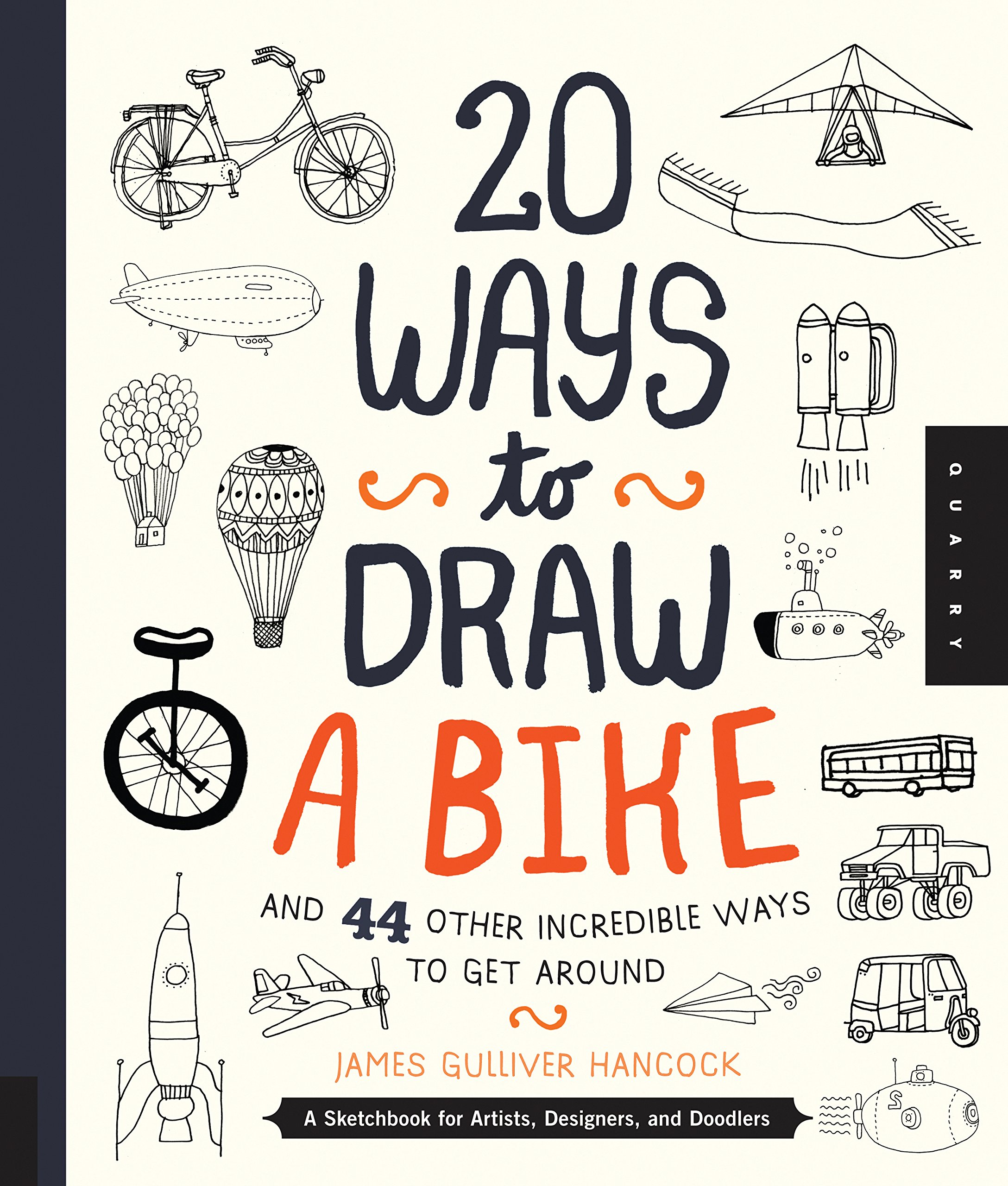 20 Ways to Draw a Bike and 20 Other Incredible Ways to Get Around ...