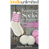 Knitting Socks: Quick and Easy Way to Master Sock Knitting in 3 Days (Sock Knitting Patterns Book 1)