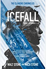 Icefall (The Clearsky Chronicles Book 1) Kindle Edition