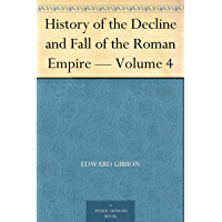 History of the Decline and Fall of the Roman Empire — Volume 4 (English Edition)