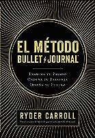 El Método Bullet Journal: Examina Tu Pasado.