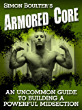 Armored Core - An Uncommon Guide to Building a Powerful Midsection