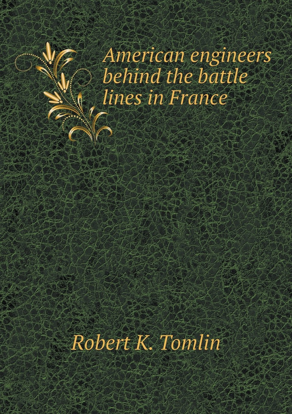 Download American engineers behind the battle lines in France pdf epub