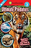 Smithsonian Readers: Ultimate Predators Level 3 (Smithsonian Leveled Readers)