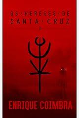 Os Hereges de Santa Cruz: Volume 1 (Portuguese Edition) Kindle Edition