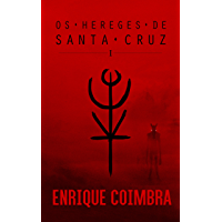 Os Hereges de Santa Cruz: Volume 1