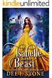 Isabelle and the Beast: a Retelling of Beauty and the Beast (Fairy Tales Reimagined, Book 1)