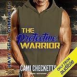 The Protective Warrior: Navy SEAL Romance, Book 1