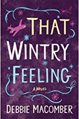 That Wintry Feeling: A Novel (Debbie Macomber Classics) Kindle Edition