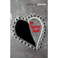 My Traitor's Heart: Blood and Bad Dreams: A South African Explores the Madness in His Country, His Tribe and Himself