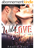 Wild Love - Vol. 1: (Roman Érotique)