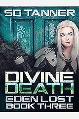 Divine Death: Eden Lost Book Three (Hunter Wars 9) Kindle Edition