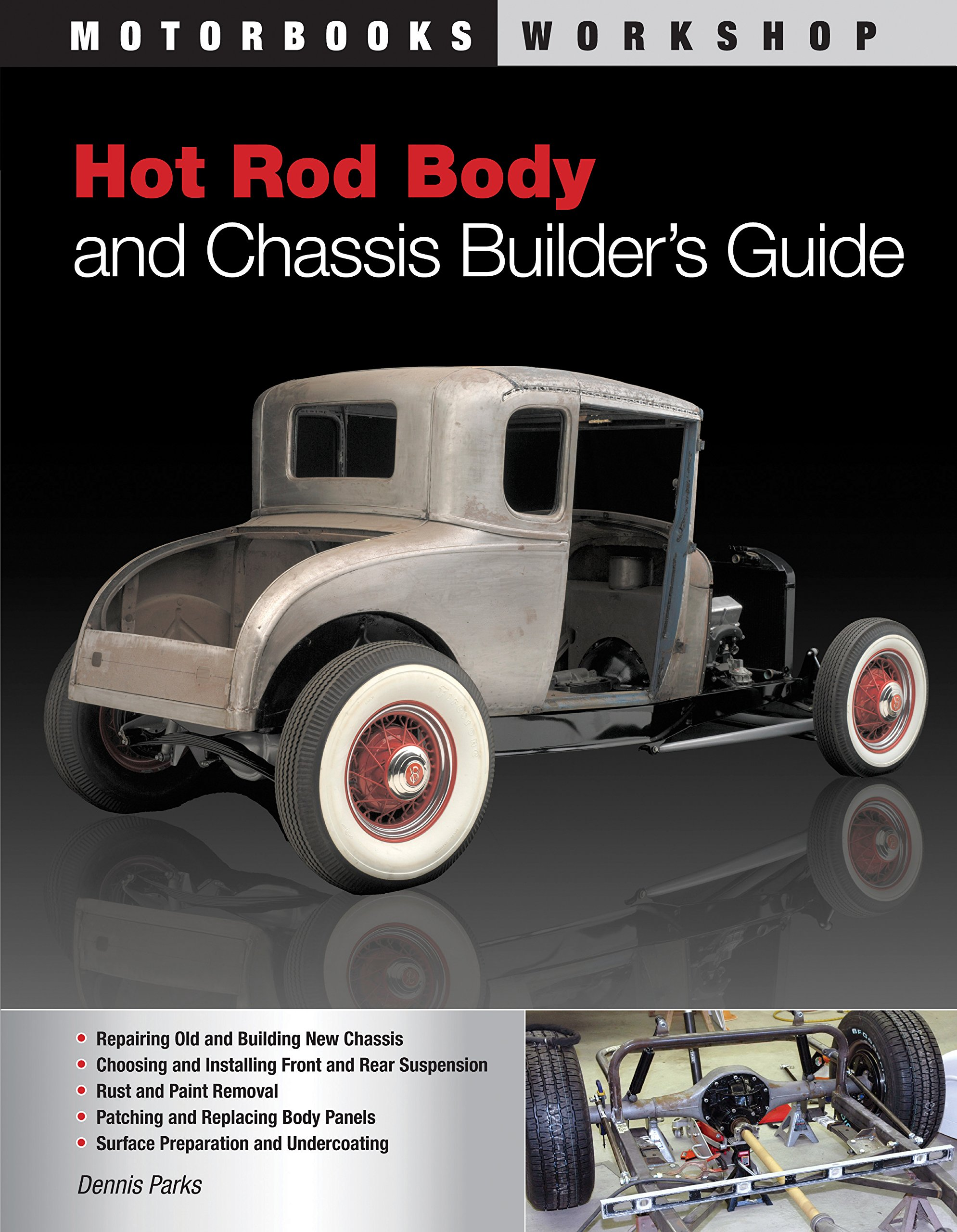 Hot Rod Body and Chassis Builder\'s Guide (Motorbooks Workshop ...