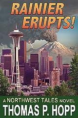 Rainier Erupts! (Northwest Tales Book 1) Kindle Edition
