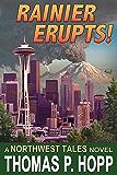 Rainier Erupts! (Northwest Tales Book 1)