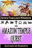 The Amazon Temple Quest (Seven Fabulous Wonders Book 3)