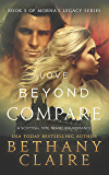 Love Beyond Compare (A Scottish, Time Travel Romance): Book 5 (Morna's Legacy Series)