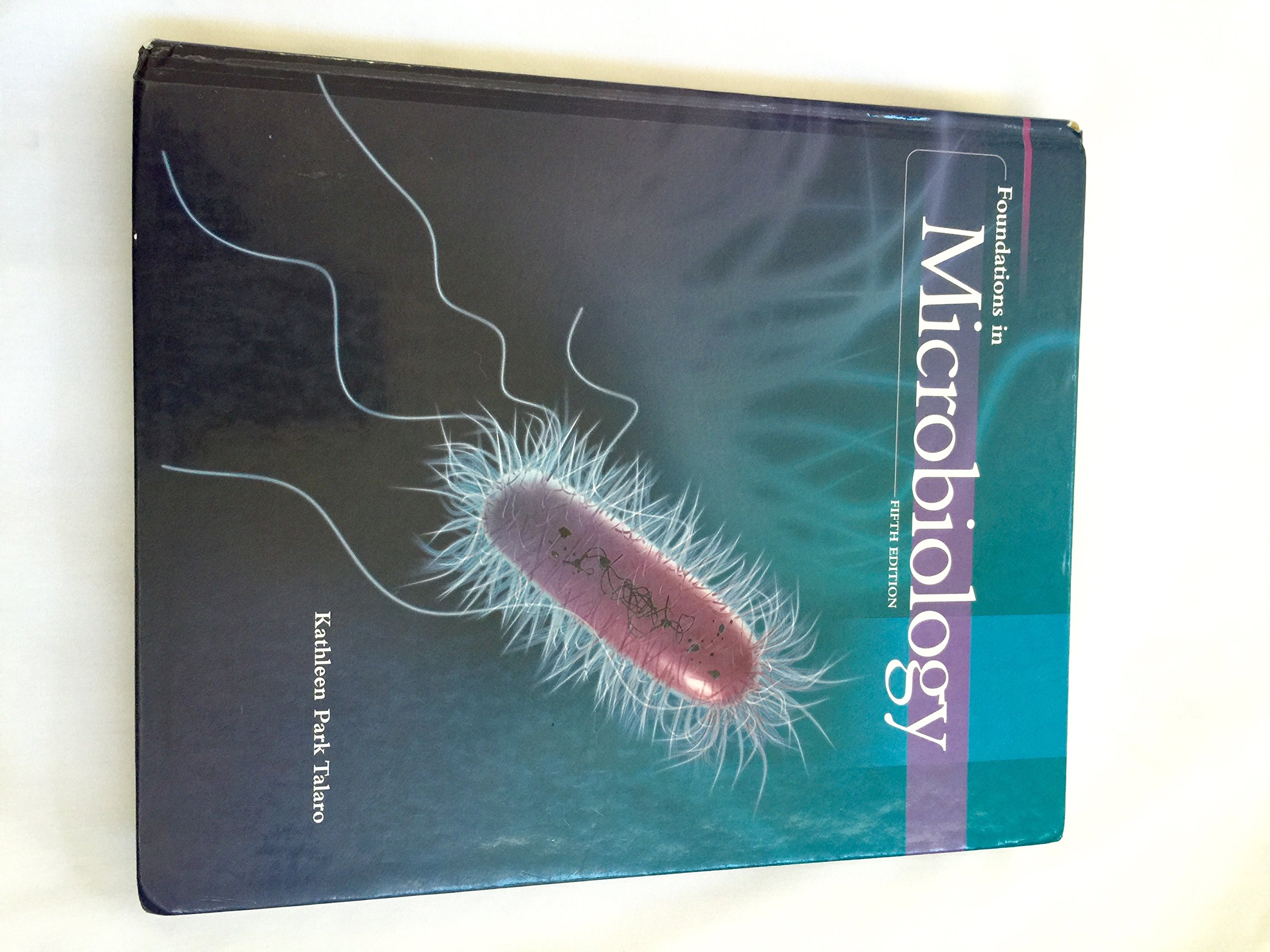 Kathleen park talaro foundations microbiology fifth edition.