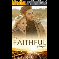 One Faithful Prayer: A Going Back Home Romance (Faithful Love Book 1)
