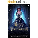 Once Upon A Temptation: A Twisted Fairy Tales Limited Edition Collection