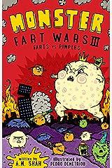 Monster Fart Wars III: Farts vs. Pimples (Book 3) Kindle Edition