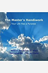 The Master's Handiwork: Your Life Has a Purpose Audible Audiobook
