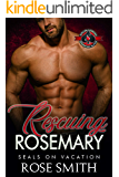 Rescuing Rosemary (Special Forces: Operation Alpha) (SEALS on Vacation Book 4)