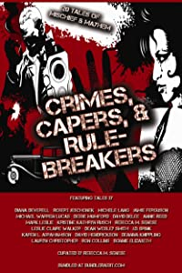 Crimes, Capers, & Rule-Breakers: 20 Tales Of Mischief and Mayhem