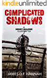 Complicated Shadows (A Henry Malone Clusterf*ck Book 2)