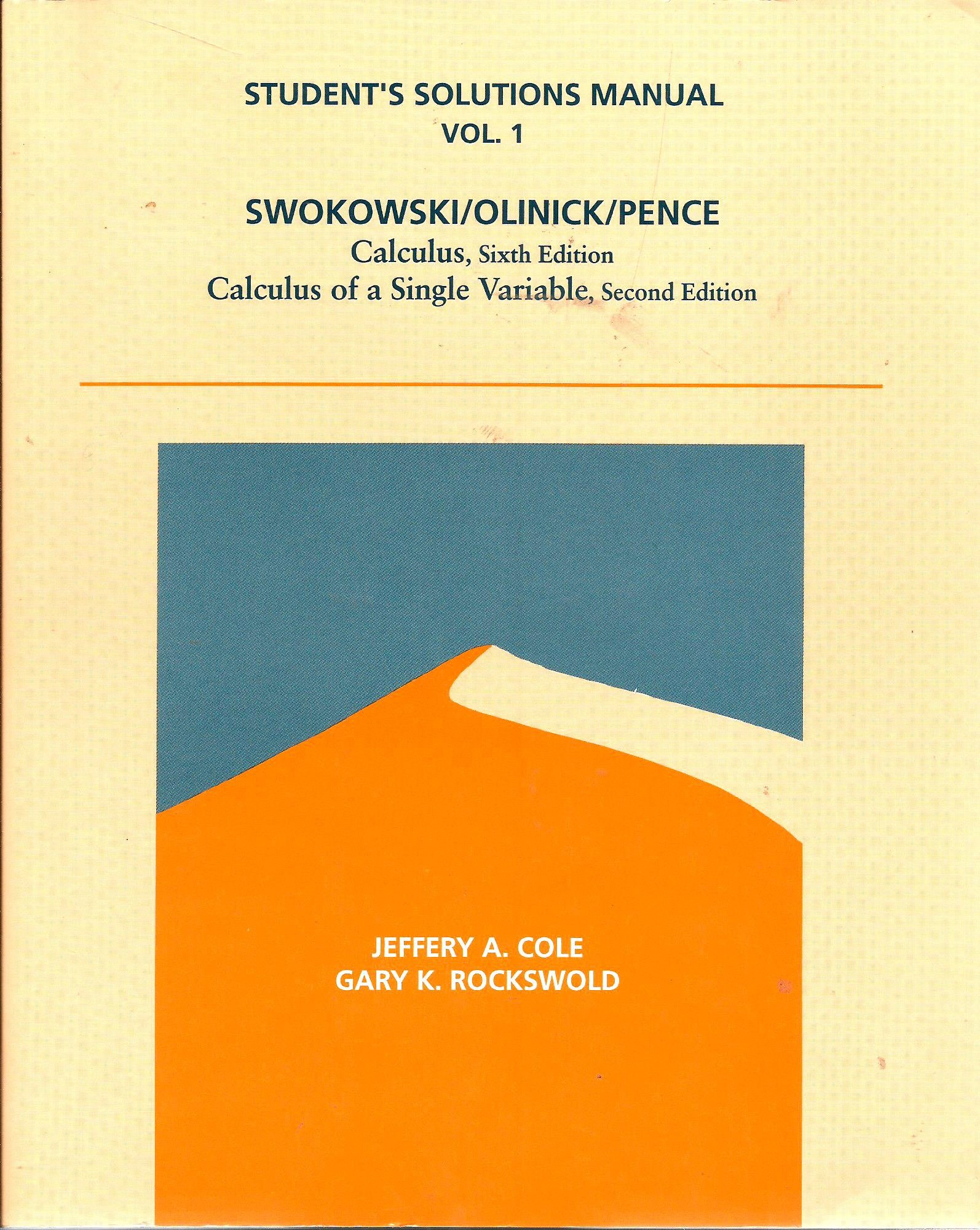 Student Solutions Manual for Calculus, Sixth Edition, Calculus of a Single  Variable: Jeffery A. Cole, Gary K. Rockswold: 9780534936280: Amazon.com:  Books